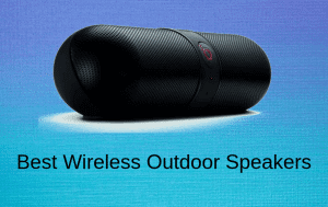 best wireless outdoor speakers