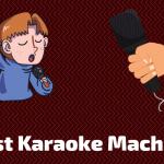 Top 8 Best Karaoke Machine To Buy In 2020