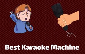 Top 8 Best Karaoke Machine To Buy In 2019