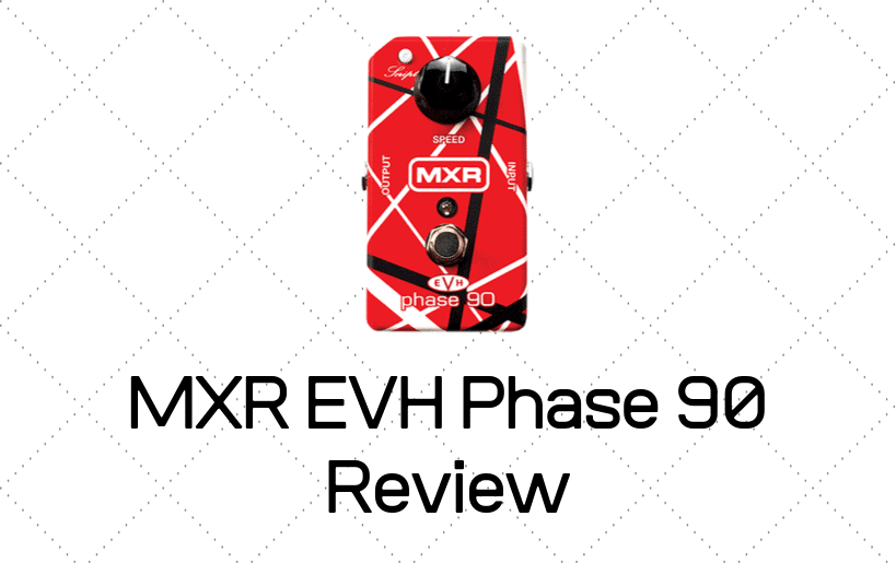 MXR EVH Phase 90 Review