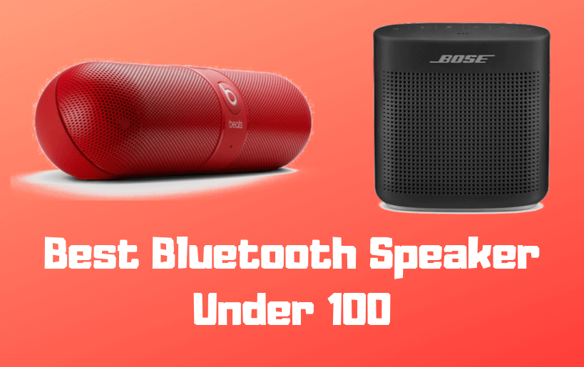 best bluetooth speaker under 100