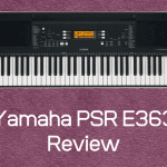 Yamaha PSR E363 Review - Ideal Keyboard For Beginners?