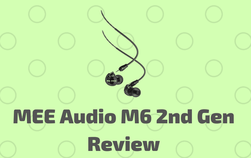 MEE Audio M6 Review