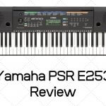 Yamaha PSR E253 Review - Is This Model Worth Buying In 2021?
