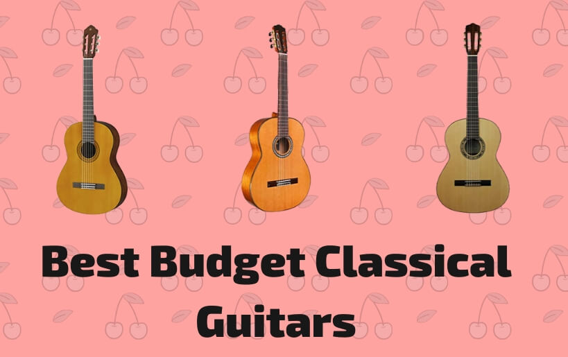 best budget classical guitars