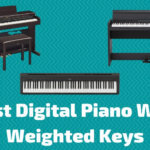 10 Best Digital Piano With Weighted Keys To Buy In 2020
