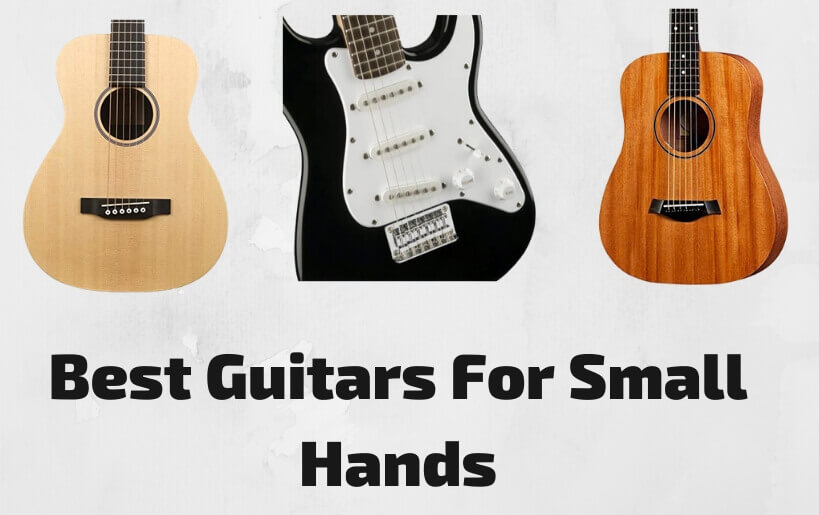 best guitars for small hands