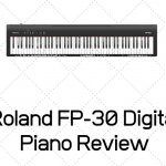 Roland FP-30 Digital Piano Review