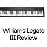 Williams Legato III Review