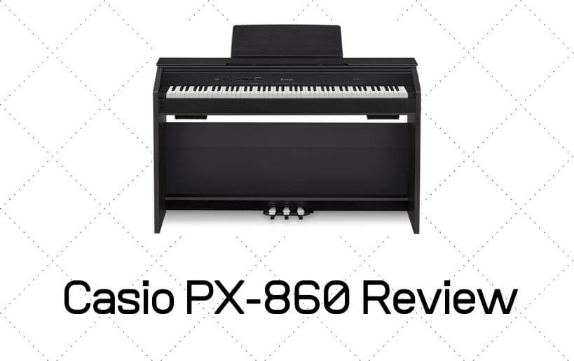 Casio PX860 Review