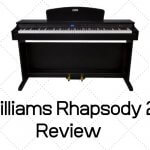 Williams Rhapsody 2 Review - Should You Buy This Digital Piano?