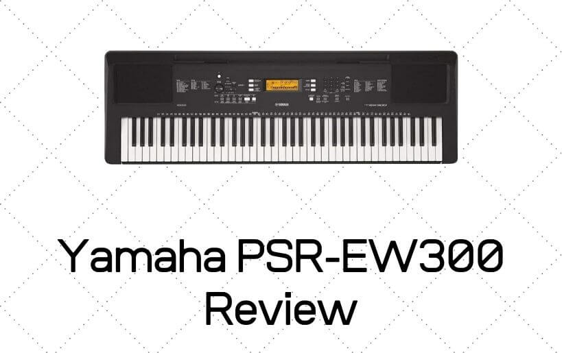 Yamaha PSR-EW300 Review