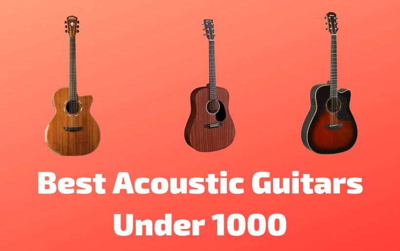 best acoustic guitar under 1000