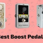 10 Best Boost Pedals For Your Guitar To Buy In 2021