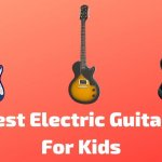 6 Best Electric Guitars For Kids To Buy In 2021