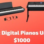 10 Best Digital Pianos Under $1000 To Buy In 2021
