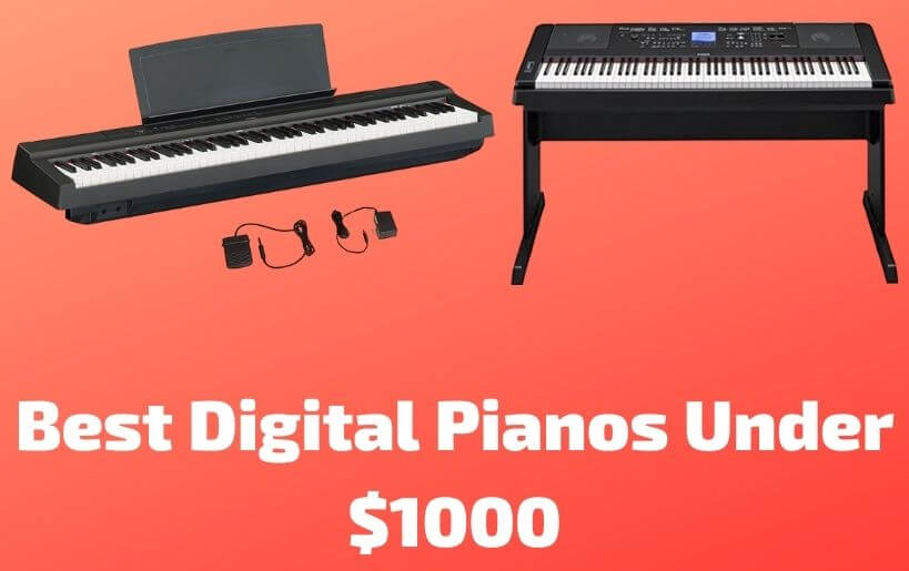 best digital piano under 1000 dollars
