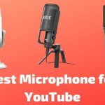 8 Best Microphone For YouTube To Buy In 2021
