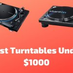 10 Best Turntables Under 1000 Dollars 2021 (With Buying Guide)