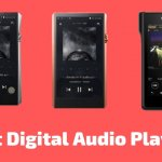10 Best Digital Audio Players That Money Can Buy In 2021