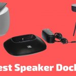10 Best Speaker Docks To Buy In 2021 (With Buying Guide)