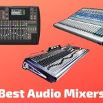 10 Best Audio Mixers To Buy In 2021 (With Buying Guide)